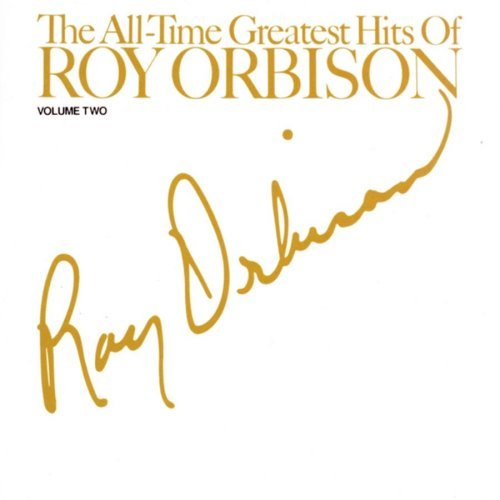 Orbison Roy Vol. 2 All Time Greatest Hits