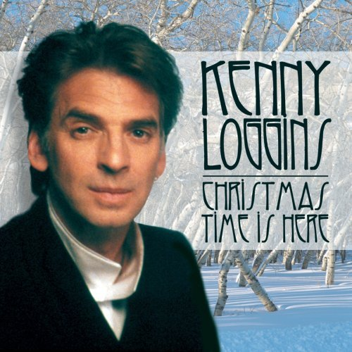 Kenny Loggins Christmas Time Is Here