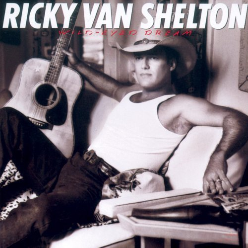 Ricky Van Shelton Wild Eyed Dream
