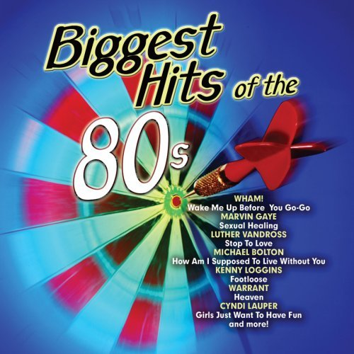 Biggest Hits Of The '80s Biggest Hits Of The '80s