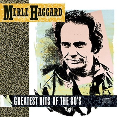 Haggard Merle Greatest Hits Of The '80s
