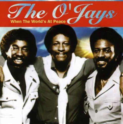 O'jays When The World's At Peace