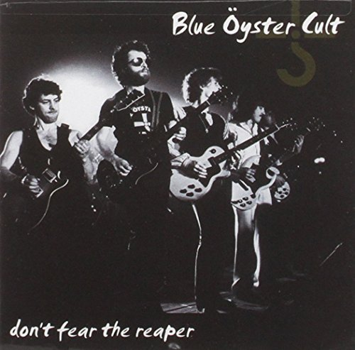 Blue Oyster Cult Don't Fear The Reaper