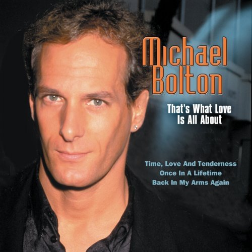 Michael Bolton That's What Love Is All About