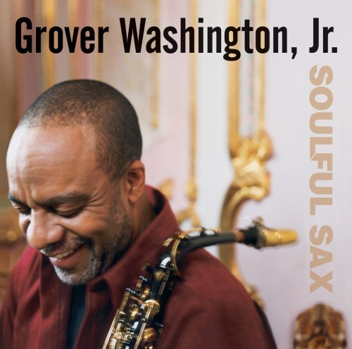 Grover Washington Jr. Soulful Sax