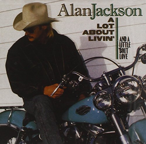 Alan Jackson Lot About Livin' (& Little 'bo