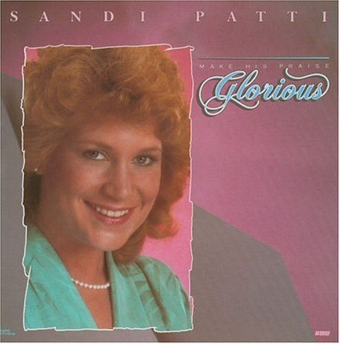Sandi Patty Make Praise Glorious CD R