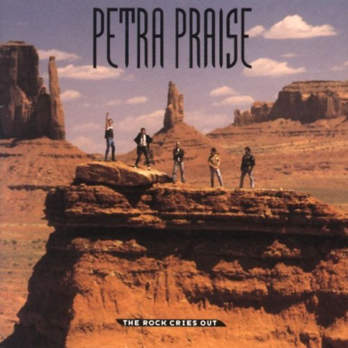 Petra Petra Praise Rock Cries Out