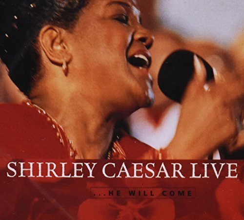 Shirley Caesar He Will Come Live CD R