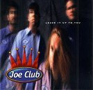 Joe Club Leave It Up To You