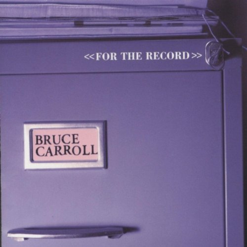 Bruce Carroll For The Record