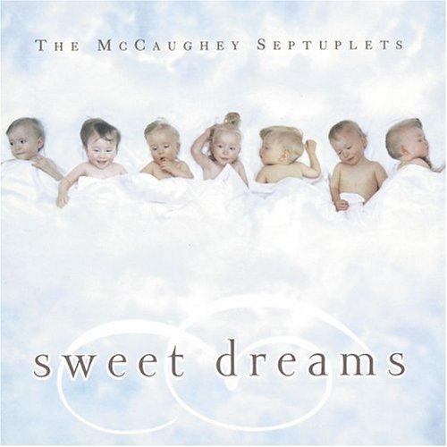 Sweet Dreams Sweet Dreams Smith Rice Owens Patty Morgan T T Mccaughey Septuplets