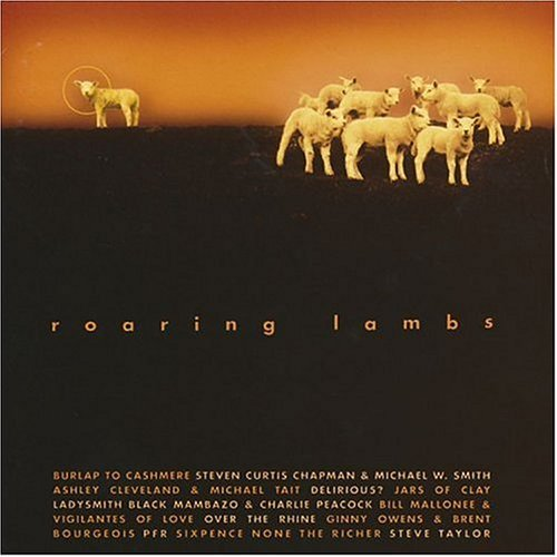 Roaring Lambs Roaring Lambs Sixpence None The Richer Pfr Jars Of Clay Over The Rhine