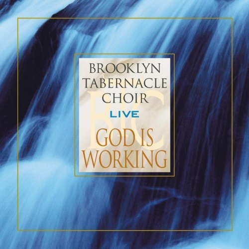 Brooklyn Tabernacle Choir God Is Working