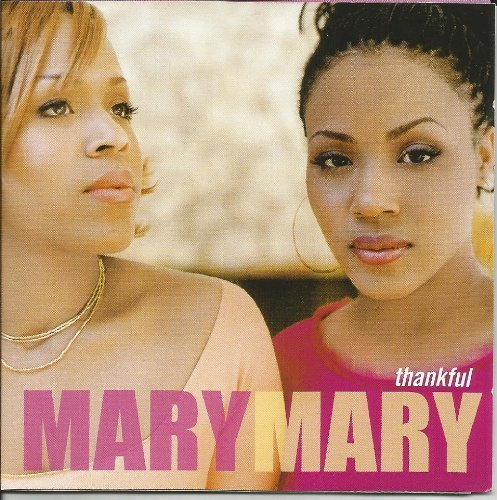 Mary Mary Thankful