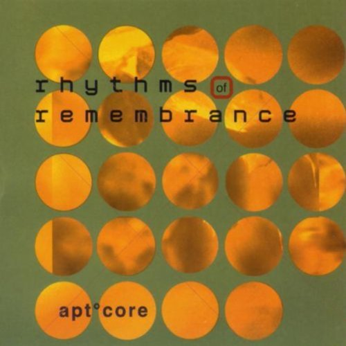 Apt Core Rhythms Of Remembrance