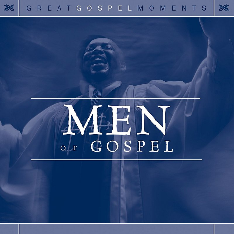 Great Gospel Moments Men Of Gospel Green Brunson Smallwood Great Gospel Moments