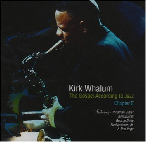 Kirk Whalum Gospel According To Jazz Chapt Gospel According To Jazz Chapt