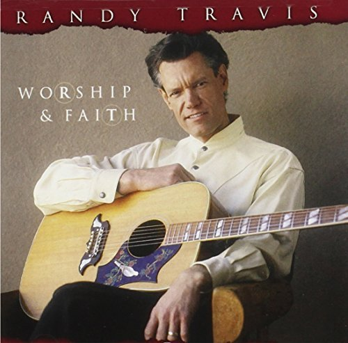 Randy Travis Worship & Faith
