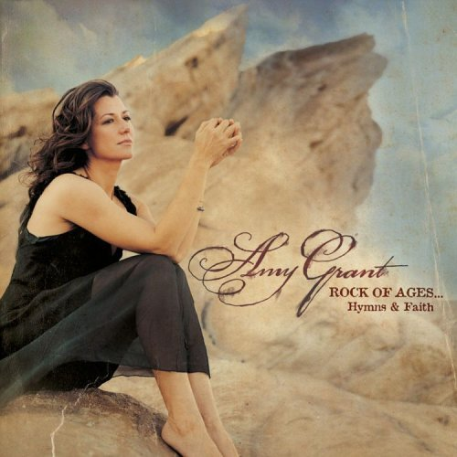 Amy Grant Rock Of Ages
