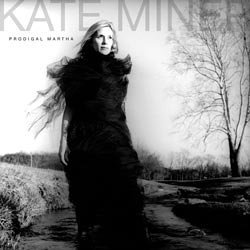 Kate Miner Prodigal Martha
