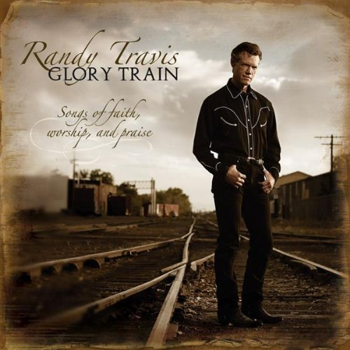Randy Travis Glory Train Songs Of Faith Wo