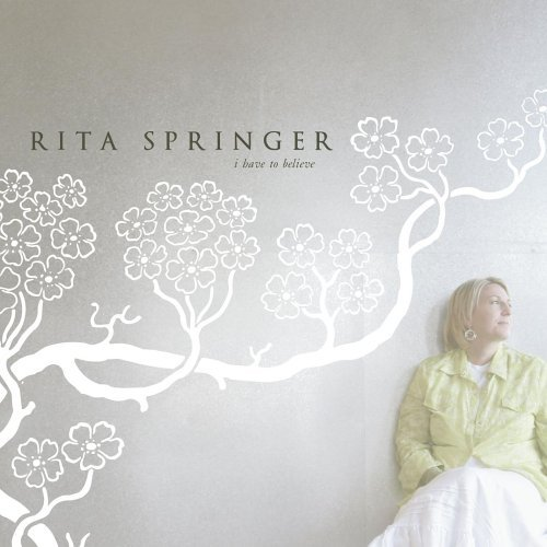 Springer Rita I Have To Believe