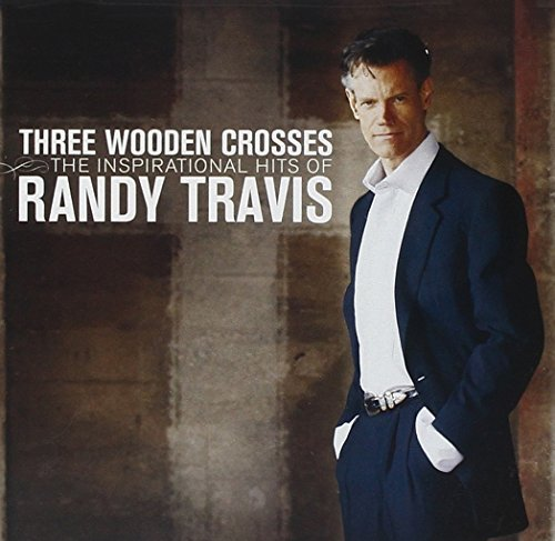 Randy Travis Three Wooden Crosses The Insp