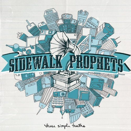 Sidewalk Prophets These Simple Truths