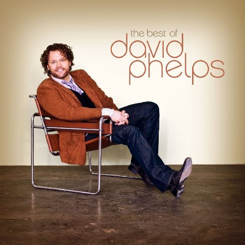 David Phelps Best Of David Phelps