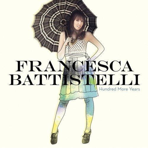 Francesca Battistelli Hundred More Years