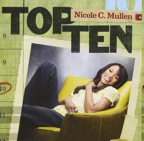 Nicole Mullen Top Ten