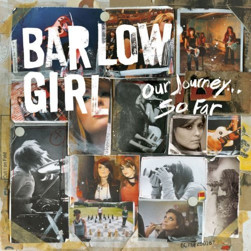 Barlowgirl Our Journey...So Far Our Journey...So Far
