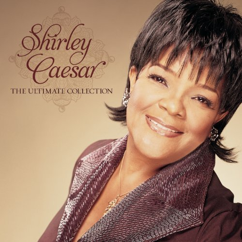 Shirley Caesar Ultimate Collection