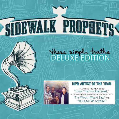 Sidewalk Prophets These Simple Truths Deluxe Ed.