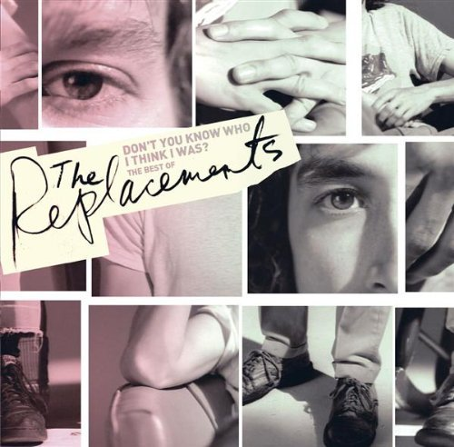 Replacements Don't You Know Who I Think I W Incl. Bonus Tracks