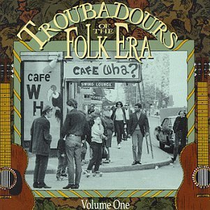 Troubadours Of The Folk Era Vol. 1 Troubadours Of The Folk Guthrie Baez Donovan Andersen Troubadours Of The Folk Era