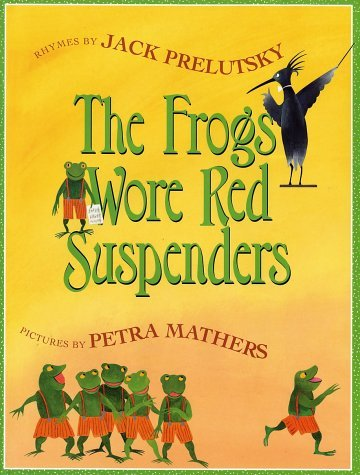 Jack Prelutsky Frogs Wore Red Suspenders The