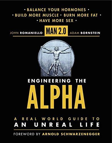 John Romaniello Man 2.0 Engineering The Alpha A Real World Guide To An U