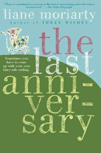 Liane Moriarty The Last Anniversary