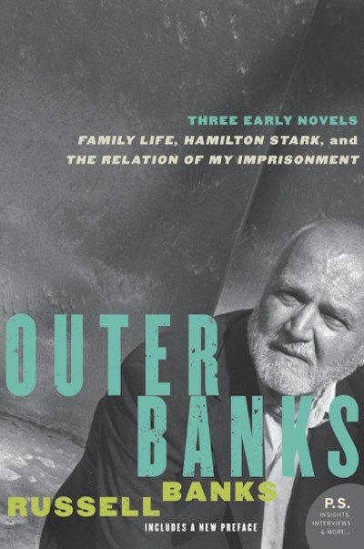 Russell Banks Outer Banks Three Early Novels