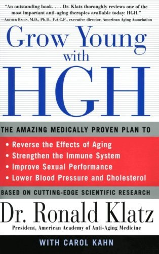 Ronald Klatz Grow Young With Hgh Amazing Medically Proven Plan To Reverse Aging