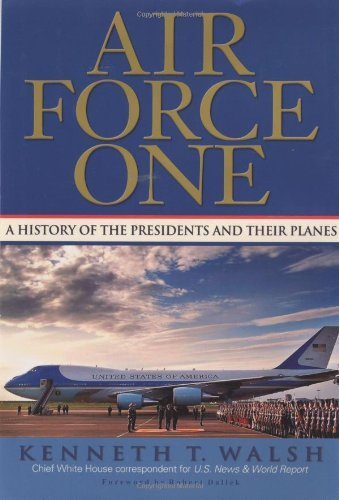 Kenneth T. Walsh Air Force One A History Of The Presidents And Their Planes
