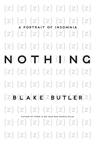 Blake Butler Nothing A Portrait Of Insomnia Harper Perennia
