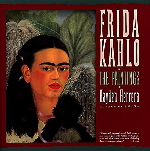 Hayden Herrera Frida Kahlo The Paintings