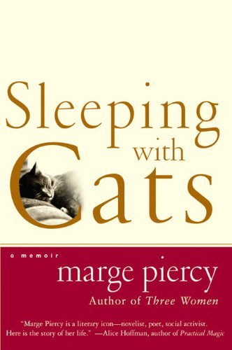 Marge Piercy Sleeping With Cats A Memoir