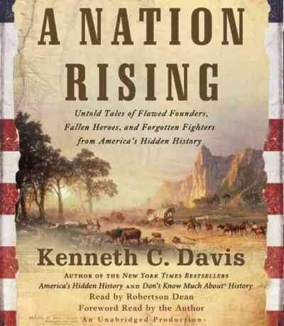 Kenneth C. Davis A Nation Rising Untold Tales From America's Hidden History