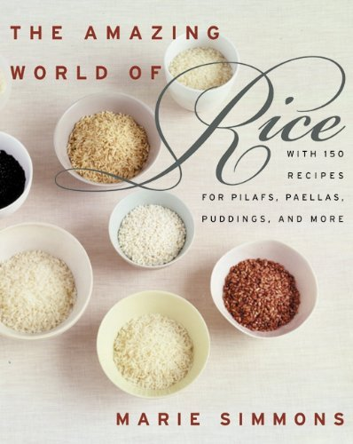 Marie Simmons The Amazing World Of Rice