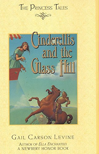 Gail Carson Levine Cinderellis And The Glass Hill