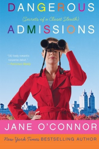 Jane O'connor Dangerous Admissions Secrets Of A Closet Sleuth